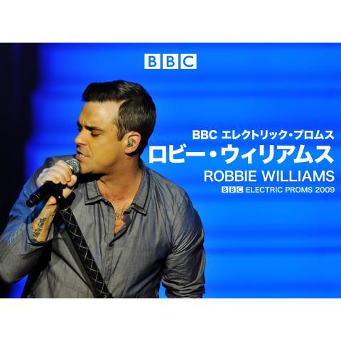 BBC ELECTRIC PROMS 2009: Robbie Williams